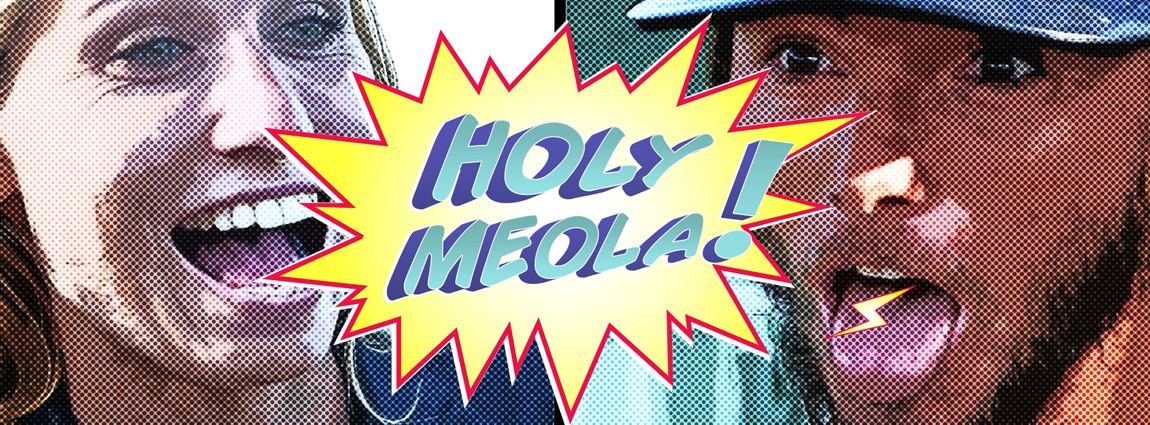 Sanuk & The Inertia present… HOLY MEOLA!