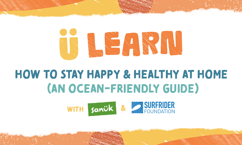 U LEARN: An Ocean-Friendly Guide to Staying Happy, Healthy at Home — Surfrider Foundation
