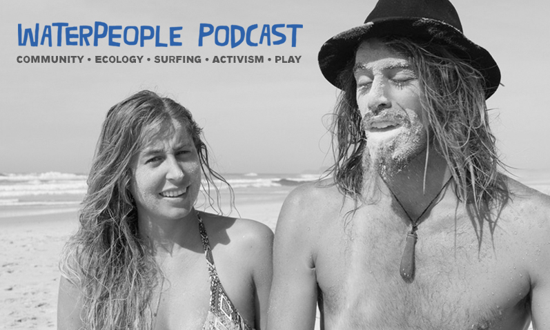 Smiles for Your Ears: The Waterpeople Podcast with Sanuk's Lauren Hill & Dave Rastovich